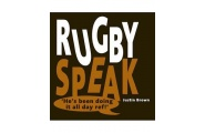 Rugby Speak by Justin Brown